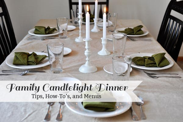 a beautiful candlit table setup with text that says family candlight dinner tips, how-to's, and menu's