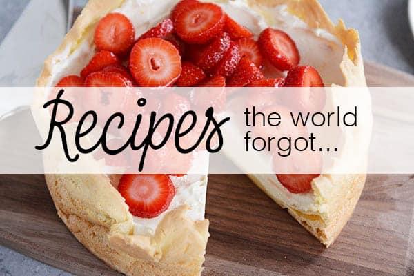 Recipes the World Forgot | Mel's Kitchen Cafe
