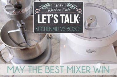 KitchenAid vs Bosch Mixer {Which Mixer is Best?}