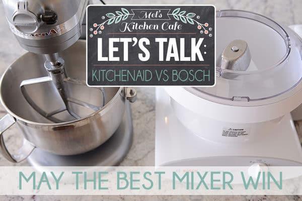 KitchenAid vs Bosch Mixer {Which Mixer is Best?}