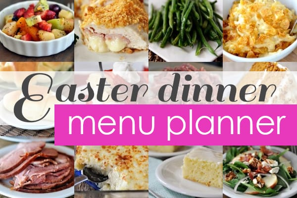 Easter Dinner Favorites + Menu Planner - Mel's Kitchen Cafe