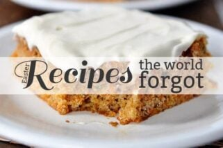 Recipes the World Forgot: Easter Edition