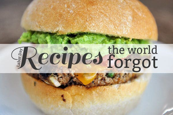 Recipes the World Forgot: Labor Day Edition