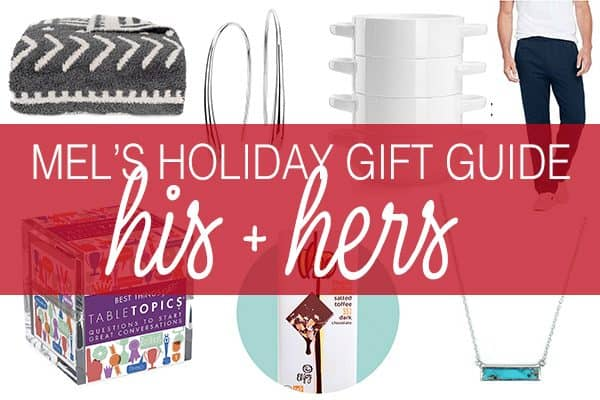 Mel?s Holiday Gift Guide: His + Hers