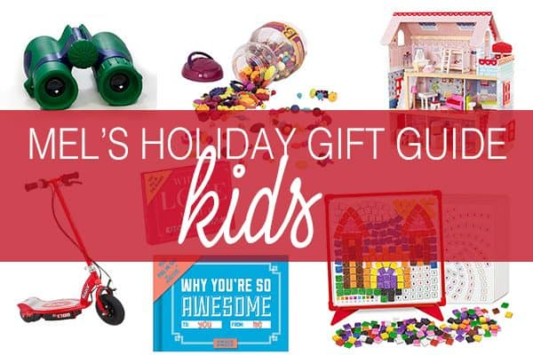 Mel?s Holiday Gift Guide: For the Kids!